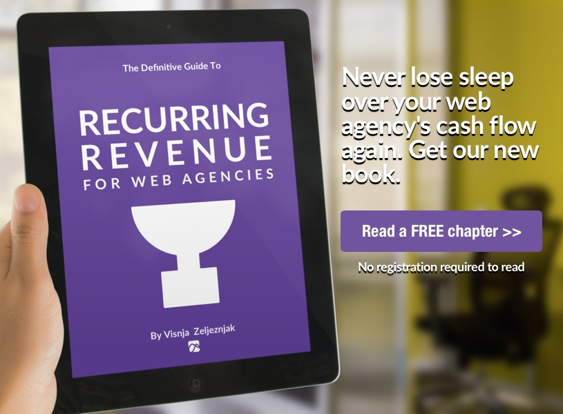 Read a FREE chapter of our book Recurring Revenue For Web Agencies