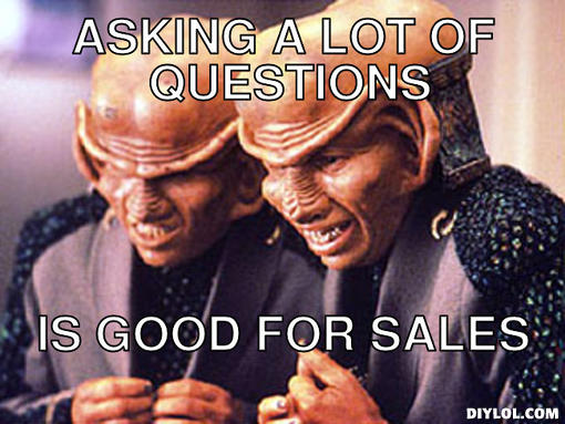 Asking a lot of questions is good for sales.